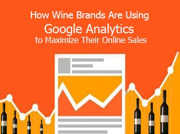 Photo for: How Wine Brands Are Using Google Analytics to Maximize Their Online Sales