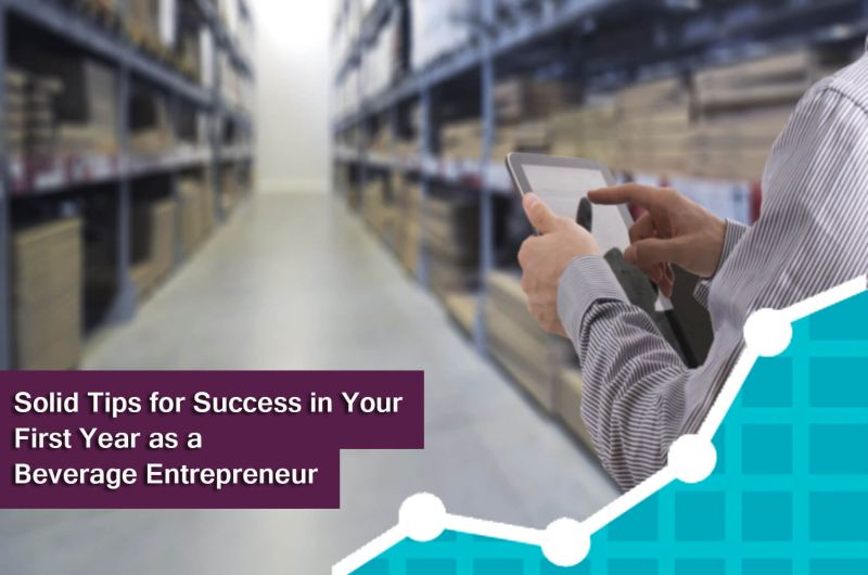 Photo for: Solid Tips for Success in Your First Year as a Beverage Entrepreneur