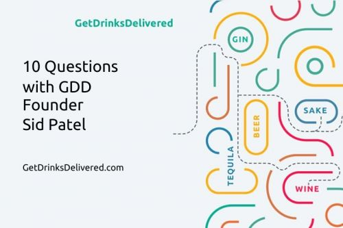 Photo for: 10 Questions With Get Drinks Delivered Founder, Sid Patel